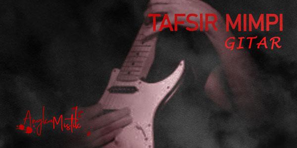 Tafsir Mimpi: Gitar