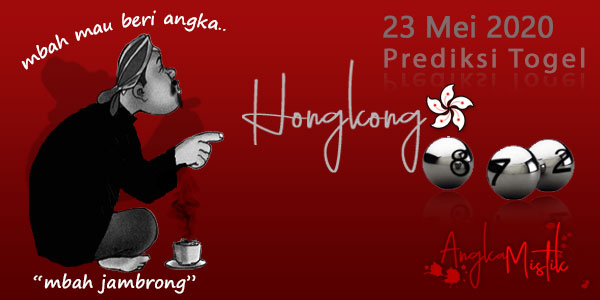 Prediksi Togel Hongkong Mbah Jambrong 23 Mei 2020