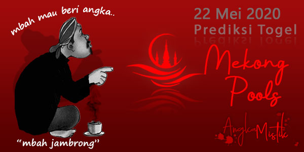 Prediksi Togel Mekong Mbah Jambrong 22 Mei 2020